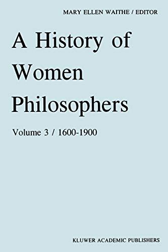 9780792309314: A History of Women Philosophers: Modern Women Philosophers, 1600–1900