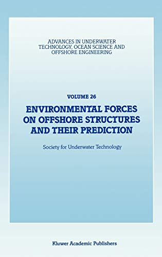 9780792309659: Environmental Forces on Offshore Structures and their Prediction (Advances in Underwater Technology, Ocean Science and Offshore Engineering)