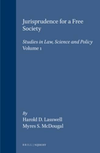 Jurisprudence for a Free Society:Studies in Law,: Harold Lasswell