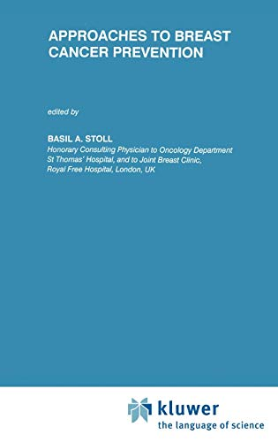 Approaches to Breast Cancer Prevention (Developments in Oncology, Volume 62): Stoll, Basil A. (ed.)