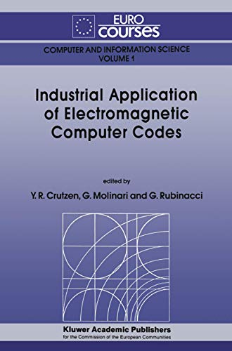 Industrial Application of Electromagnetic Computer Codes. Computer and Information Science, Volume ...