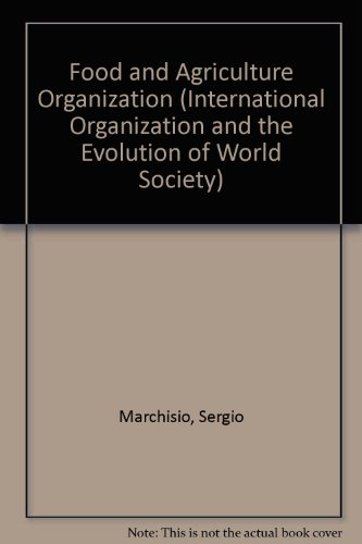 9780792310129: The Food and Agriculture Organization (FAO) (International Organization and the Evolution of World Society)