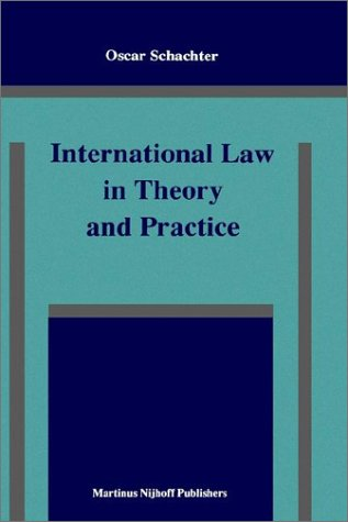 International Law in Theory and Practice (Developments in International Law, Band 13) Schachter, ...