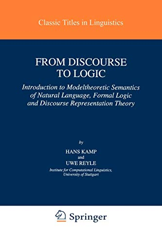 9780792310280: From Discourse to Logic: Introduction to Modeltheoretic Semantics of Natural Language, Formal Logic and Discourse Representation Theory (Studies in Linguistics and Philosophy)