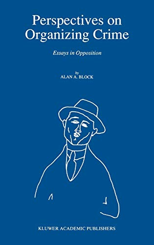 9780792310334: Perspectives on Organizing Crime: Essays in Opposition (Engineering; 6)