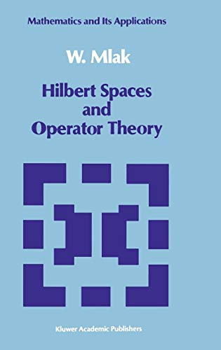 9780792310426: Hilbert Spaces and Operator Theory (Mathematics and its Applications)