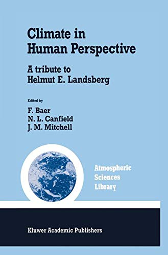 Climate in Human Perspective: A tribute to Helmut E. Landsberg (Atmospheric and Oceanographic ...