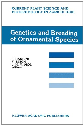 Genetics and Breeding of Ornamental Species (Current Plant Science and Biotechnology in Agriculture...