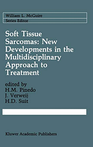 Soft Tissue Sarcomas: New Developments in the Multidisciplinary Approach to Treatment (Cancer ...