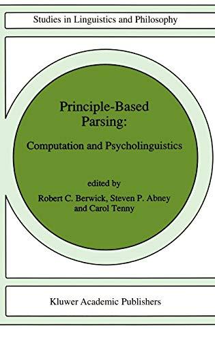 9780792311737: Principle-Based Parsing: Computation and Psycholinguistics (Studies in Linguistics and Philosophy)