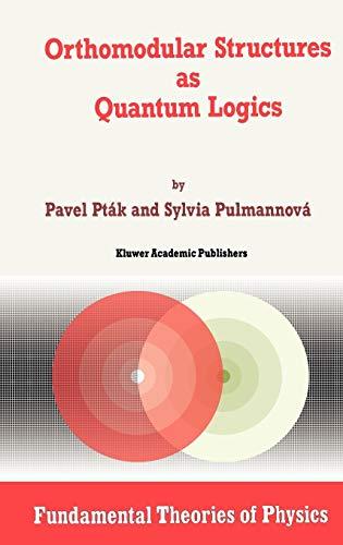 9780792312079: Orthomodular Structures As Quantum Logics
