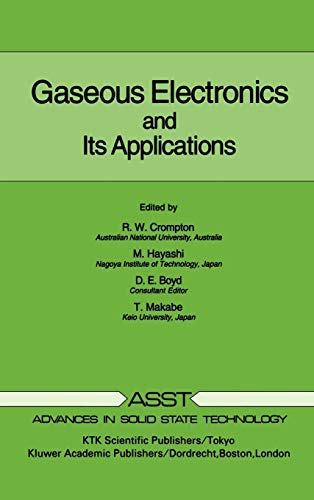 9780792312147: Gaseous Electronics and its Applications (Advances in Solid State Technology)