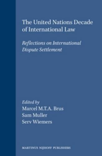 The United Nations Decade of International Law:Reflections: Marcel M.T.A. Brus