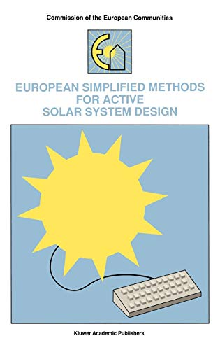 9780792312307: European Simplified Methods for Active Solar System Design (COMMISSION OF THE EUROPEAN COMMUNITIES)