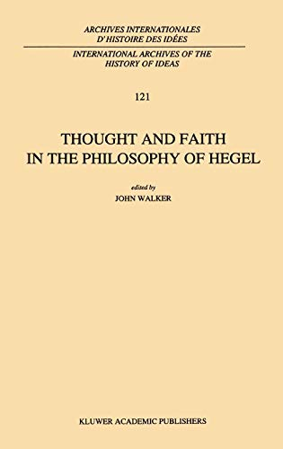 9780792312345: Thought and Faith in the Philosophy of Hegel (International Archives of the History of Ideas Archives internationales d'histoire des idées)