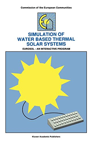 Simulation of Water Based Thermal Solar Systems: Eursol - An Interactive Program: W. L. Dutr