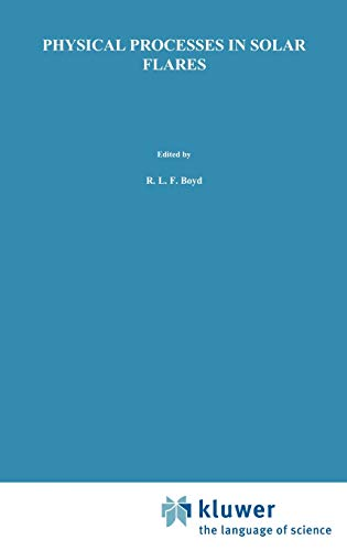 9780792312611: Physical Processes in Solar Flares (Astrophysics and Space Science Library)