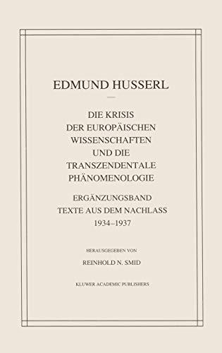 9780792313076: Die Krisis Der Europäischen Wissenschaften Und Die Transzendentale Phänomenologie: Ergänzungsband Texte Aus Dem Nachlass 1934―1937 (Husserliana: Edmund Husserl – Gesammelte Werke) (German Edition)
