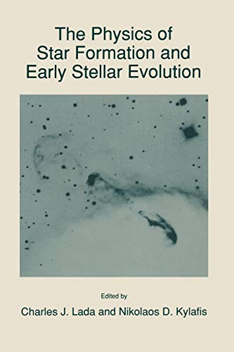 The Physics of Star Formation & Early: Lada, Charles J.