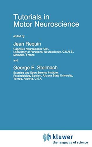 9780792313854: Tutorials in Motor Neuroscience