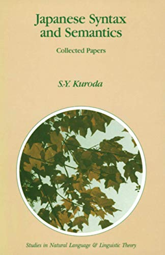 9780792313915: Japanese Syntax and Semantics: Collected Papers (Studies in Natural Language and Linguistic Theory)