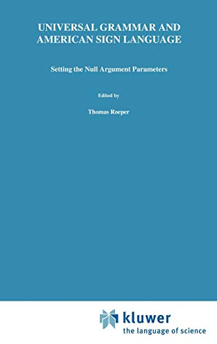 9780792314196: Universal Grammar and American Sign Language: Setting the Null Argument Parameters (Studies in Theoretical Psycholinguistics)
