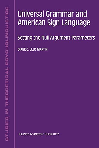9780792314202: Universal Grammar and American Sign Language: Setting the Null Argument Parameters (Studies in Theoretical Psycholinguistics)