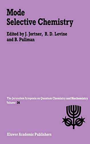 Mode Selective Chemistry: Proceedings of the Twenty-Fourth Jerusalem Symposium on Quantum Chemistry...