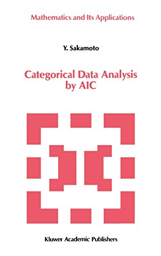 Categorical Data Analysis by AIC Mathematics and its Applications: Y. Sakamoto