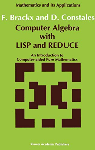 9780792314417: Computer Algebra With Lisp and Reduce: An Introduction to Computer-Aided Pure Mathematics