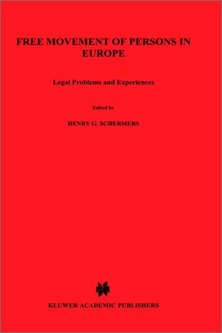 Free Movement of Persons in Europe : legal Problems and Experiences.: Schermers, H.G. (e.a.).