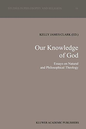 9780792314851: Our Knowledge of God: Essays on Natural and Philosophical Theology (Studies in Philosophy and Religion)