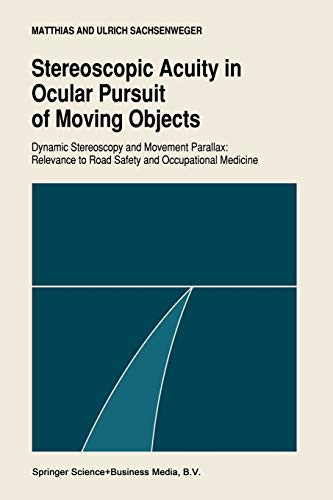 Stereoscopic Acuity in Ocular Pursuit of Moving Objects: Dynamic Stereoscopy and Movement Parallax:...