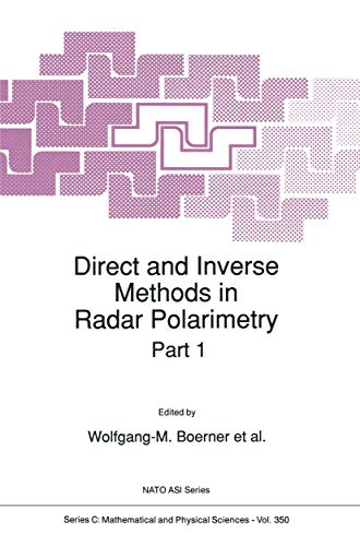 9780792314981: Direct and Inverse Methods in Radar Polarimetry: Proceedings of the NATO Advanced Research Workshop Held in Bad Windsheim, Franconia, Germany, ... Series: C: Mathematical & Physical Sciences)