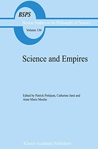 9780792315186: Science and Empires: Historical Studies about Scientific Development and European Expansion (Boston Studies in the Philosophy and History of Science)