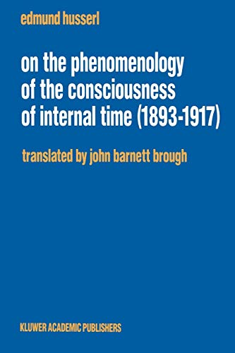 9780792315360: On the Phenomenology of the Consciousness of Internal Time (1893–1917) (Husserliana: Edmund Husserl – Collected Works)