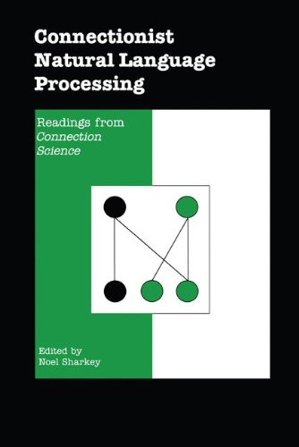 9780792315421: Connectionist Natural Language Processing: Readings from `CONNECTION SCIENCE'