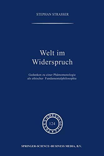 9780792315513: Welt im Widerspruch: Gedanken zu einer Phänomenologie als ethischer Fundamentalphilosophie (Phaenomenologica)