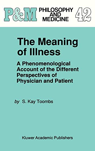 The Meaning of Illness: A Phenomenological Account of the Different Perspectives of Physician and ...