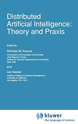 Distributed Artificial Intelligence: Theory and Praxis (Eurocourses: Computer and Information ...