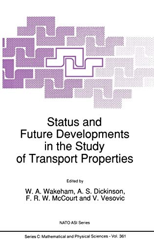9780792316121: Status and Future Developments in the Study of Transport Properties (Nato Science Series C:)