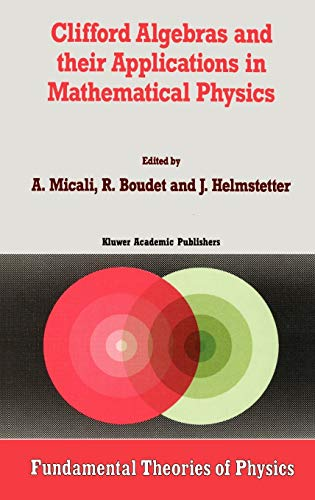 9780792316237: Clifford Algebras and their Applications in Mathematical Physics (Fundamental Theories of Physics)