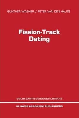9780792316244: Fission-Track Dating (Solid Earth Sciences Library)
