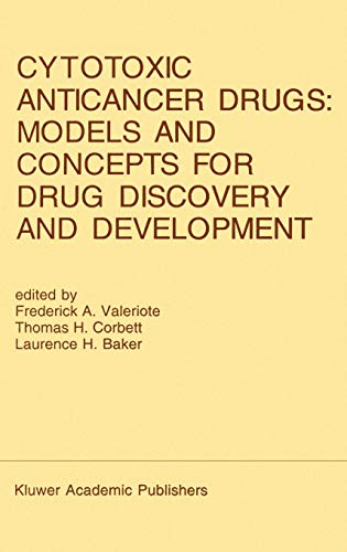 9780792316299: Cytotoxic Anticancer Drugs: Models and Concepts for Drug Discovery and Development: Proceedings of the Twenty-Second Annual Cancer Symposium Detroit, ... April 26–28, 1990 (Developments in Oncology)