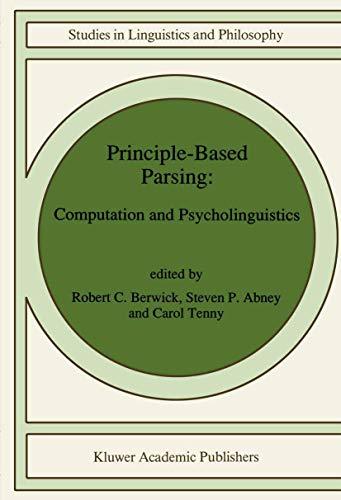 9780792316374: Principle-Based Parsing: Computation and Psycholinguistics (Studies in Linguistics and Philosophy)