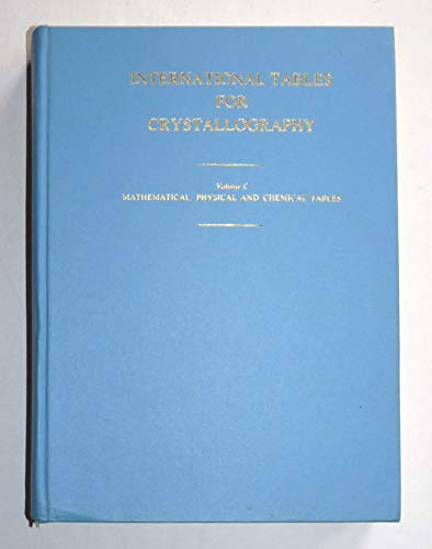 International Tables for Crystallography. Volume C: Mathematical,: Wilson, A J