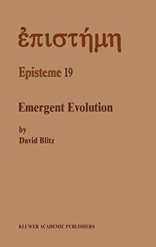 9780792316589: Emergent Evolution: Qualitative Novelty and the Levels of Reality (Episteme)