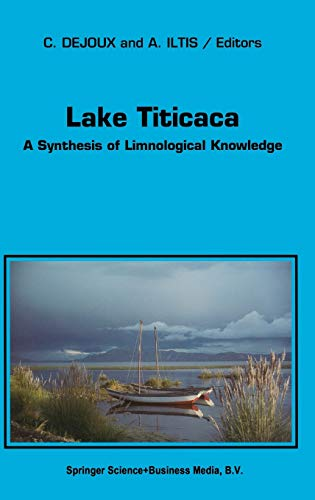 9780792316633: Lake Titicaca: A Synthesis of Limnological Knowledge (Monographiae Biologicae)