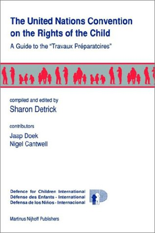 9780792316718: The United Nations Convention on the Rights of the Child: A Guide to the Travaux Preparatoires