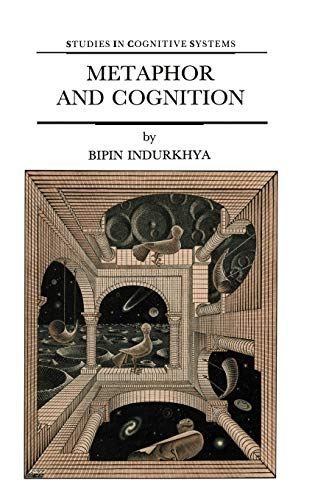 9780792316879: Metaphor and Cognition: An Interactionist Approach (Studies in Cognitive Systems)